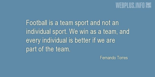 Quotes and pictures for Football. «Team sport» quotation with photo.