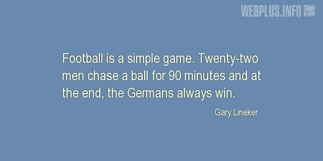 Quotes and pictures for Football. «Simple game» quotation with photo.