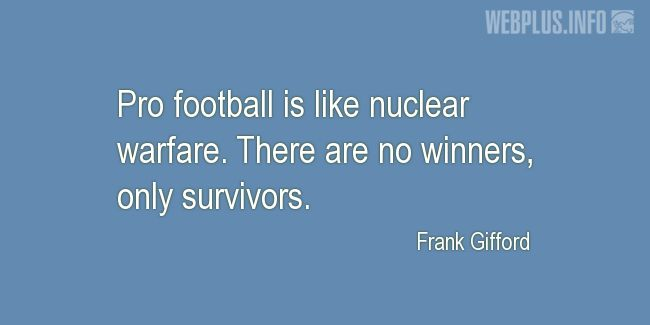 Quotes and pictures for Football. «Only survivors» quotation with photo.