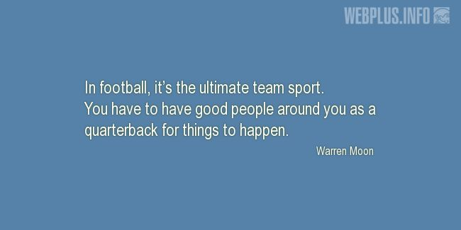 Quotes and pictures for Football. «In football, it's the ultimate team sport» quotation with photo.