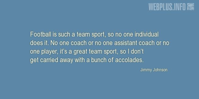 Quotes and pictures for Football. «It's a great team sport» quotation with photo.