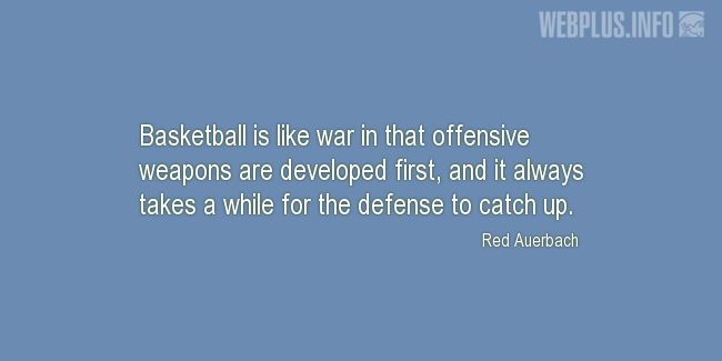 Quotes and pictures for Basketball. «Basketball is like war» quotation with photo.