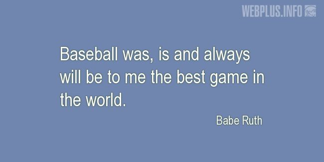 Quotes and pictures for Baseball. «The best game in the world» quotation with photo.