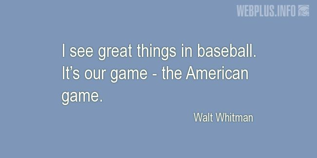 Quotes and pictures for Baseball. «It's our game» quotation with photo.