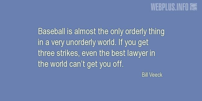 Quotes and pictures for Baseball. «The only orderly thing» quotation with photo.