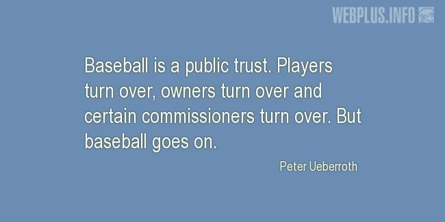 Quotes and pictures for Baseball. «But baseball goes on» quotation with photo.