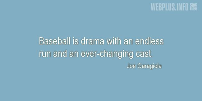 Quotes and pictures for Baseball. «Drama» quotation with photo.