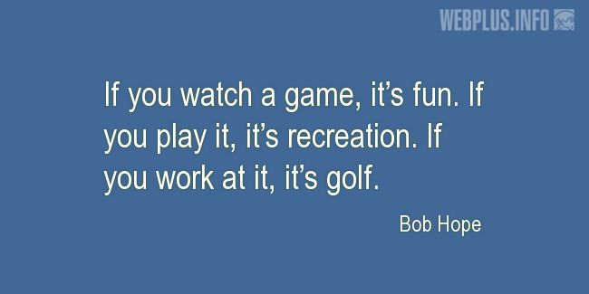 Quotes and pictures for Golf. «It's golf» quotation with photo.