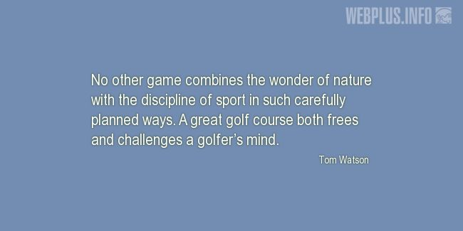 Quotes and pictures for Golf. «No other game» quotation with photo.