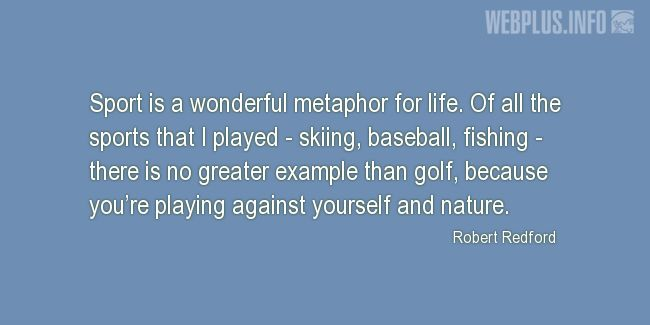 Quotes and pictures for Golf. «Wonderful metaphor for life» quotation with photo.