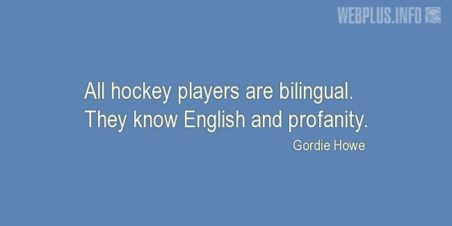 Quotes and pictures for Hockey. «Bilingual» quotation with photo.