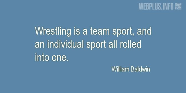 Quotes and pictures for Wrestling. «Wrestling is a team sport» quotation with photo.