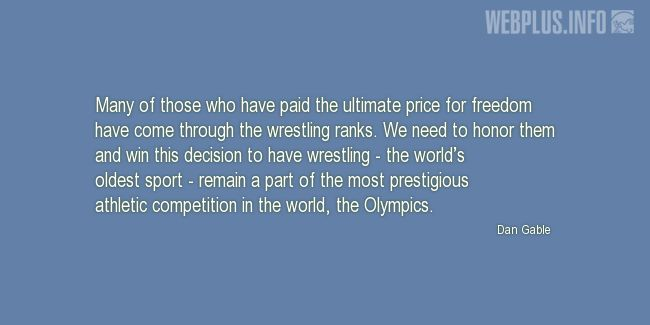 Quotes and pictures for Wrestling. «The world's oldest sport» quotation with photo.