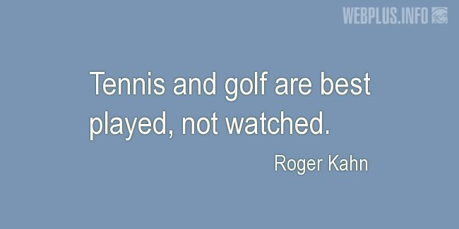 Quotes and pictures for Tennis. «Best played, not watched» quotation with photo.