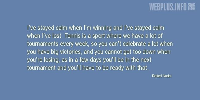 Quotes and pictures for Tennis. «I've stayed calm» quotation with photo.