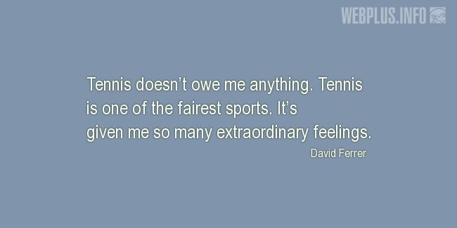 Quotes and pictures for Tennis. «One of the fairest sports» quotation with photo.