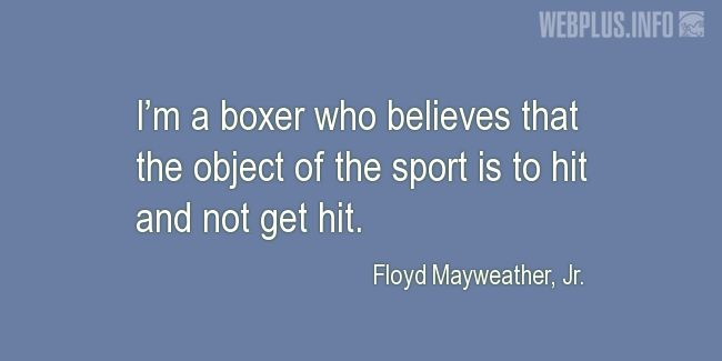 Quotes and pictures for Boxing. «The object of the sport is to hit and not get hit» quotation with photo.