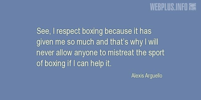 Quotes and pictures for Boxing. «I respect boxing» quotation with photo.