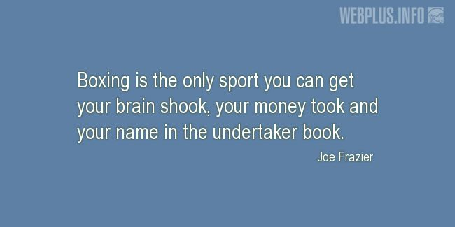Quotes and pictures for Boxing. «The only sport you can get your brain shook» quotation with photo.