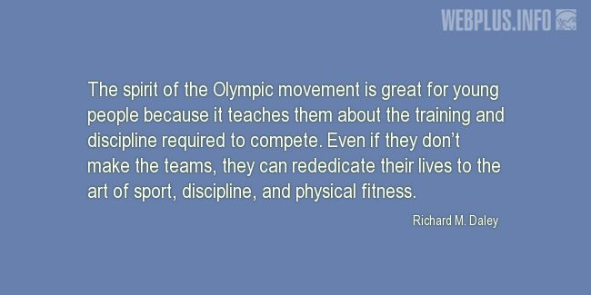 Quotes and pictures for Olympic Games. «The spirit of the Olympic movement» quotation with photo.