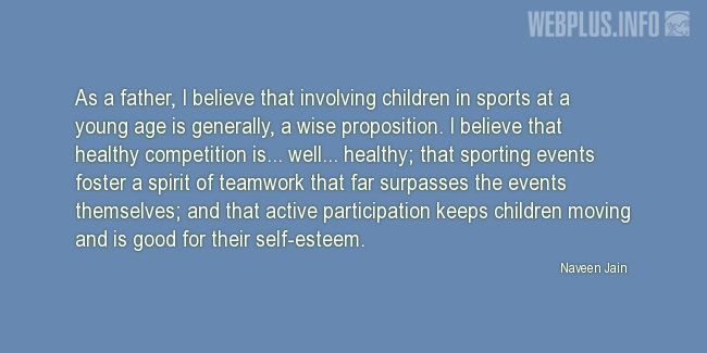 Quotes and pictures for Involving children in sports. «Wise proposition» quotation with photo.