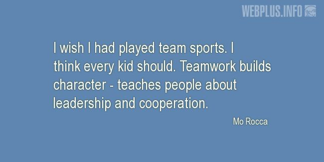 Quotes and pictures for Involving children in sports. «Teamwork builds character» quotation with photo.