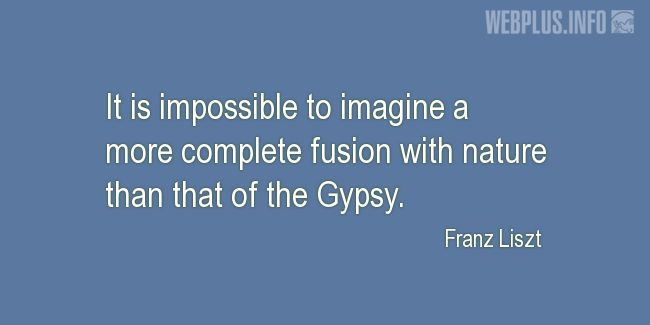 Quotes and pictures for Gypsy. «Complete fusion with nature» quotation with photo.