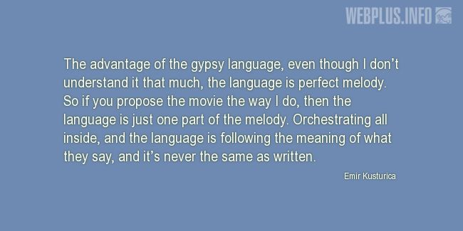 Quotes and pictures for Gypsy. «The language is perfect melody» quotation with photo.