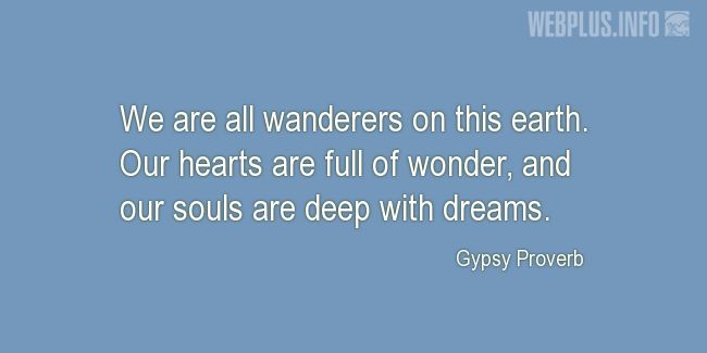 Quotes and pictures for Gypsy. «Wanderers on this earth» quotation with photo.