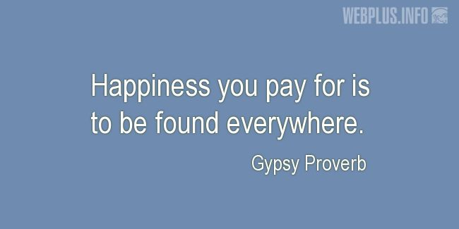 Quotes and pictures for Gypsy. «Happiness» quotation with photo.