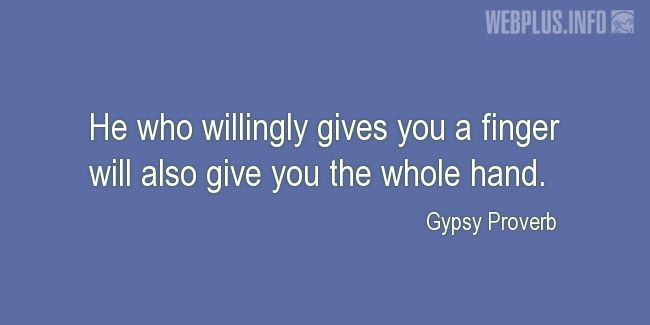 Quotes and pictures for Gypsy Proverbs and sayings. «The whole hand» quotation with photo.
