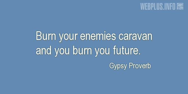 Quotes and pictures for Gypsy Proverbs and sayings. «You future» quotation with photo.