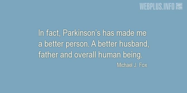 Quotes and pictures for Parkinson's. «Better» quotation with photo.