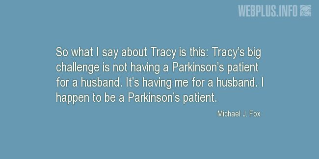 Quotes and pictures for Parkinson's. «Tracy's big challenge» quotation with photo.