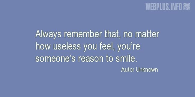 Quotes and pictures for Coping with disease. «You're someone's reason to smile» quotation with photo.
