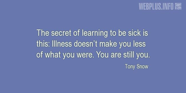 Quotes and pictures for Coping with disease. «You are still you» quotation with photo.