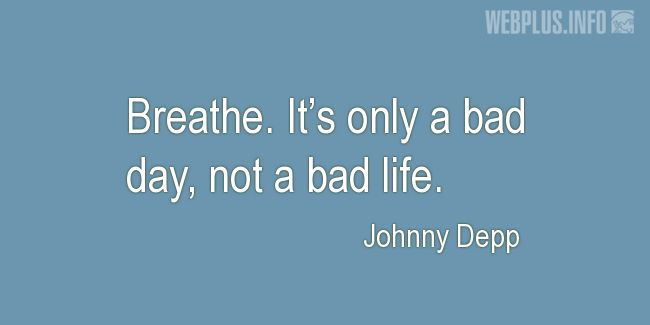 Quotes and pictures for Coping with disease. «Just a bad day» quotation with photo.