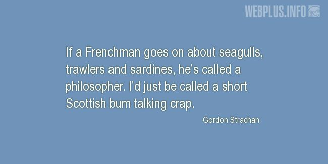 Quotes and pictures for Tartan. «If a Frenchman goes on about…» quotation with photo.