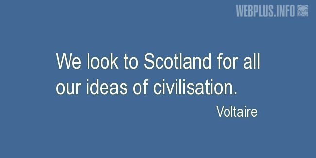 Quotes and pictures for Tartan. «All our ideas of civilisation» quotation with photo.