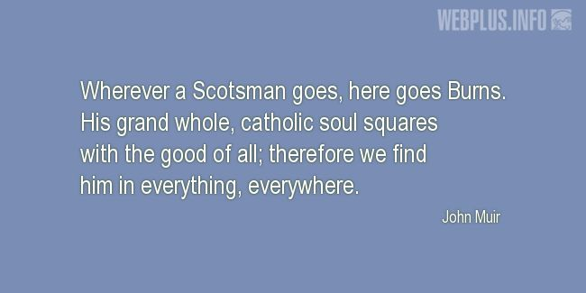 Quotes and pictures for Tartan. «Wherever a Scotsman goes, here goes Burns» quotation with photo.