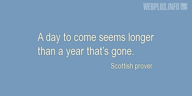 Quotes and pictures for Scottish proverbs and sayings. «A day to come» quotation with photo.