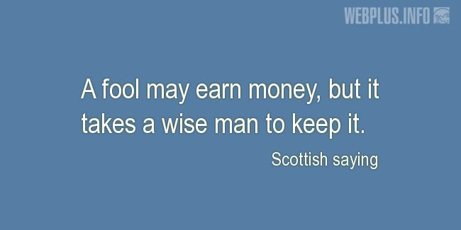 Quotes and pictures for Scottish proverbs and sayings. «It takes a wise man» quotation with photo.