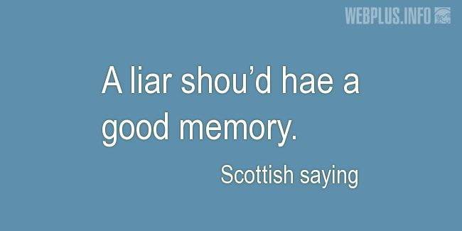 Quotes and pictures for Scottish proverbs and sayings. «A liar» quotation with photo.