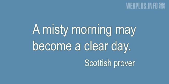 Quotes and pictures for Scottish proverbs and sayings. «A misty morning» quotation with photo.