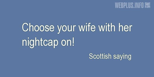 Quotes and pictures for Scottish proverbs and sayings. «With her nightcap on» quotation with photo.