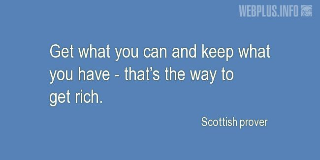 Quotes and pictures for Scottish proverbs and sayings. «The way to get rich» quotation with photo.
