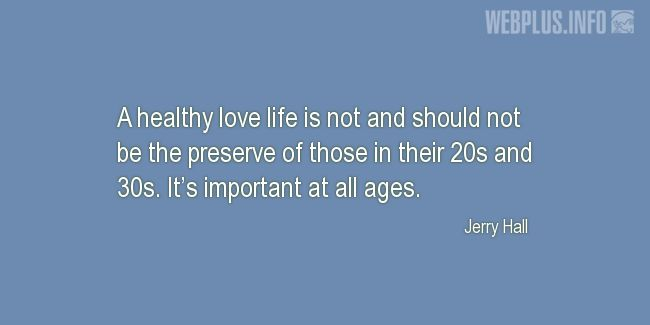 Quotes and pictures for About health. «Healthy love life» quotation with photo.