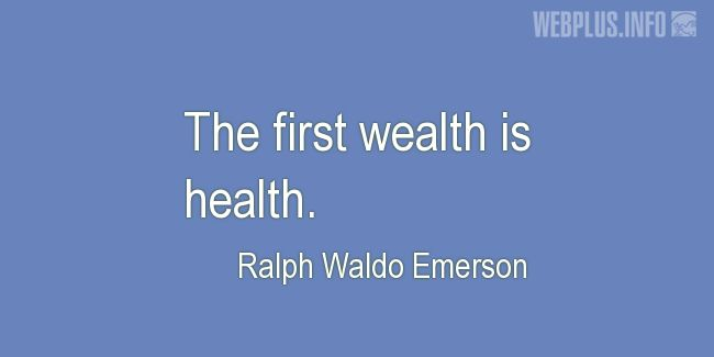 Quotes and pictures for About health. «First wealth» quotation with photo.