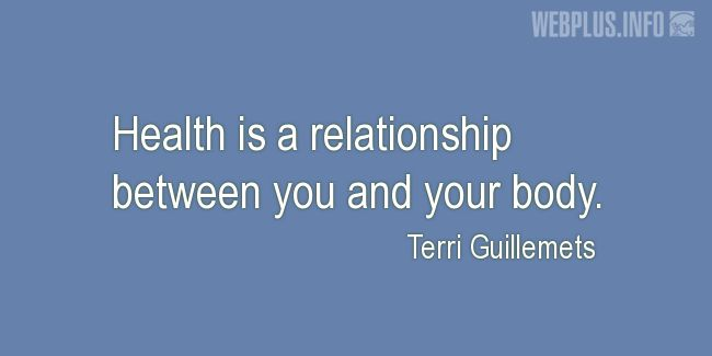 Quotes and pictures for About health. «A relationship between you and your body» quotation with photo.
