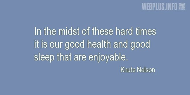 Quotes and pictures for About health. «Good health and good sleep» quotation with photo.